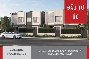 ĐẦU TƯ ÚC: Dự án nhà phố Solaris Rochedale, QLD