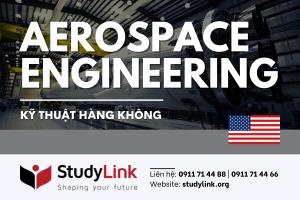 DU HỌC MỸ NGÀNH AEROSPACE ENGINEERING - NGÀNH KỸ THUẬT HÀNG KHÔNG